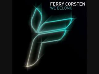 Ferry Corsten - We Belong (Tritonal Air Up There Remix)