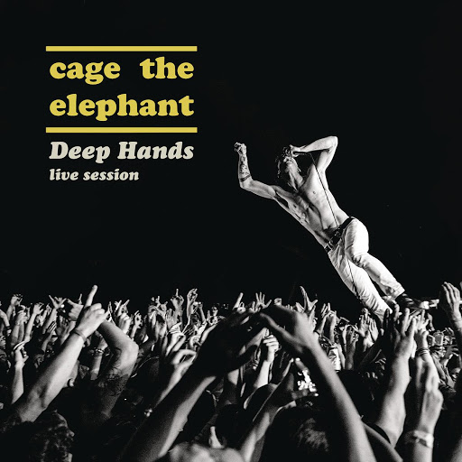 Cage The Elephant альбом Deep Hands: Live Session
