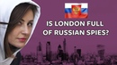 ICYMI: Is London full of Russian spies?