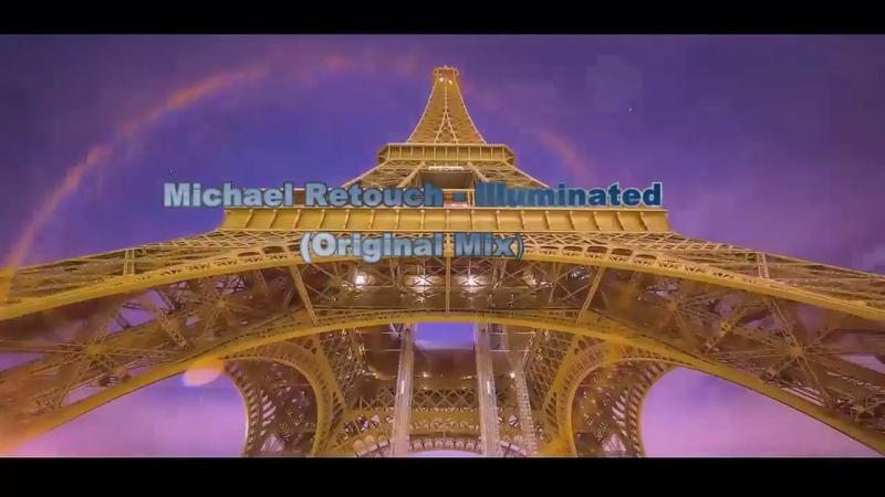 Michael Retouch - 🎧illuminated🎧 (Original Mix)