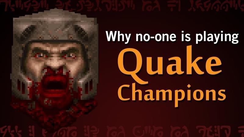 Why is no-one playing Quake Champions? » Freewka.com - Смотреть онлайн в хорощем качестве