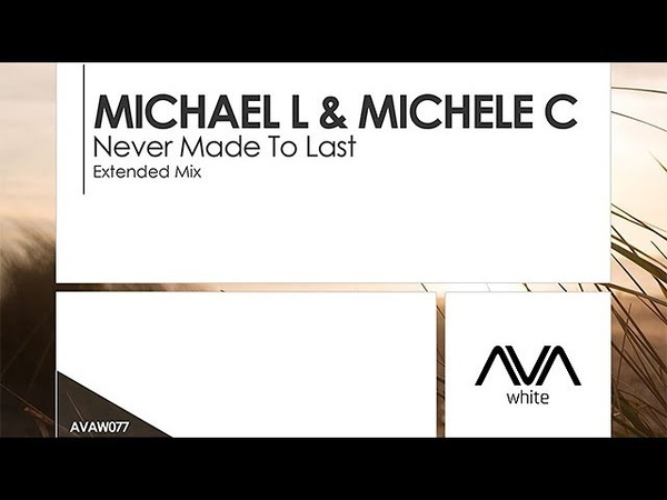 Michael L Michele C - Never Made To Last