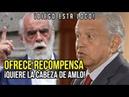 El Jefe Diego ofrece recompensa a quien desaparezca a AMLO