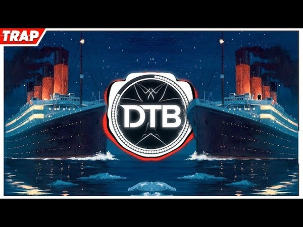TITANIC PedroDJDaddy Trap Remix 2019