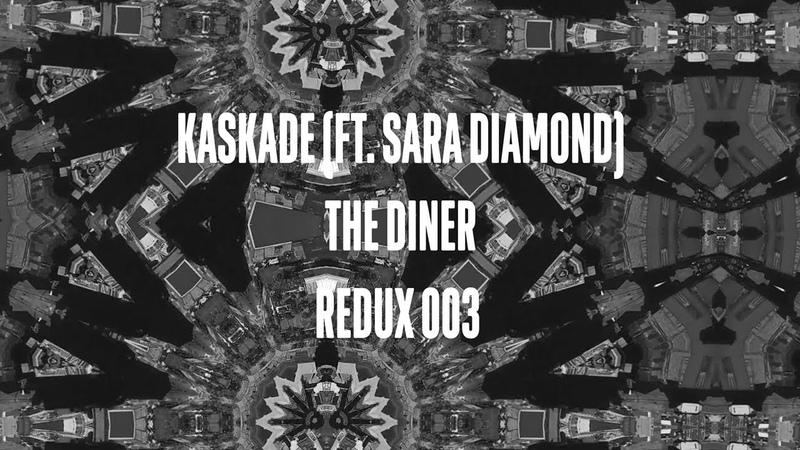 Kaskade Feat. Sara Diamond - The Diner