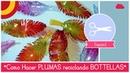 Reciclaje creativo como reciclar bottellas de plastico para hacer PLUMAS