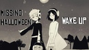 AMV Wake up Missing Halloween ♥