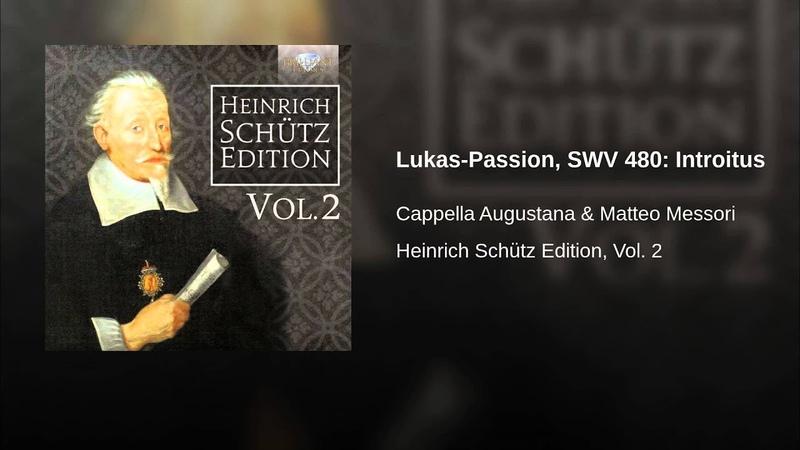 Lukas Passion SWV 480 Introitus