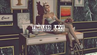 Timeless Love | Deep Progressive House Set | 2018 Mixed By Johnny M