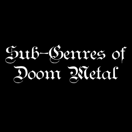The Sub Genres of Doom Metal
