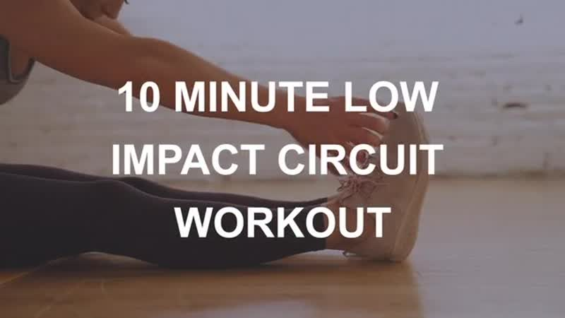 10 Minute Low Impact Circuit Workout