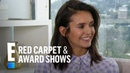 Nina Dobrev Gushes Over Reunion With Ex Costar Paul Wesley   E! Red Carpet Award Shows