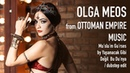 OLGA MEOS Ottoman Empire Music / Second