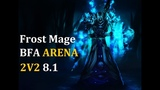 Frost Mage 2V2 BFA 8.1 Full arena movie #Frost #Mage
