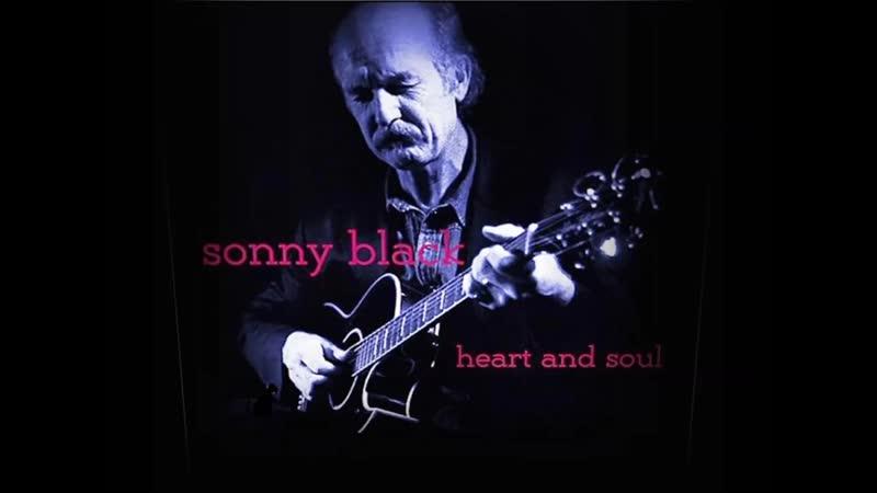 Sonny Black - Heart and Soul - Blues Walkin' By My Side