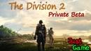 Тестим The Division 2 Private Beta PC