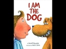 I AM THE DOG Children's book read aloud More kids stories over at the Storytime Castle channel