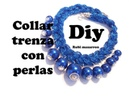 Diy Collar trenza con perlas