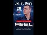GAUDI I 28 СЕНТЯБРЯ I DJ FEEL I UNITED RAVE