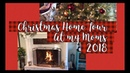 Christmas Home Tour 2018 Mom's House