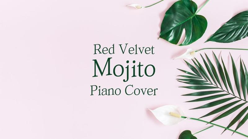 레드벨벳 (Red Velvet) - 여름빛 (Mojito) | 가사 lyrics | 신기원 피아노 커버 연주곡 Piano Cover