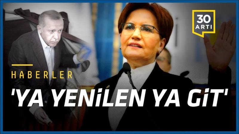 Erdoğan'a tavsiyeler…Çaya %15 zam…Akşener Erdoğan'a seslendi…Dışişleri de fişlemiş…TSK'da cadı avı…