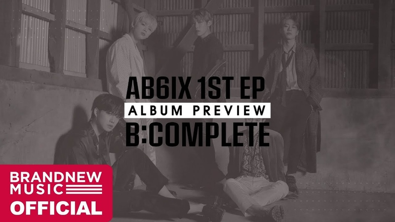 AB6IX (에이비식스) 1ST EP BCOMPLETE OFFICIAL PREVIEW