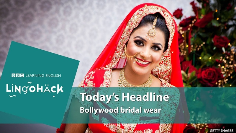 Bollywood bridal wear and high-end fashion vocabulary Lingohack