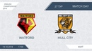 AFL18. England. Championship. Day 27. Watford - Hull City