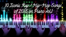 10 Iconic Rap/Hip-Hop Songs Of 2018 On Piano Which Are Easy to Play vol.1