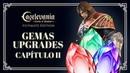 GEMAS E UPGRADES CAPÍTULO II CASTLEVANIA LORDS OF SHADOW