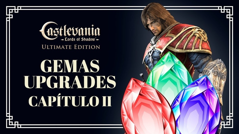 GEMAS E UPGRADES - CAPÍTULO II - CASTLEVANIA LORDS OF SHADOW