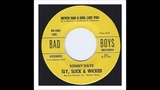 Sly, Slick &amp Wicked - Never Had a Girl Like You (Bad Boys 1005)