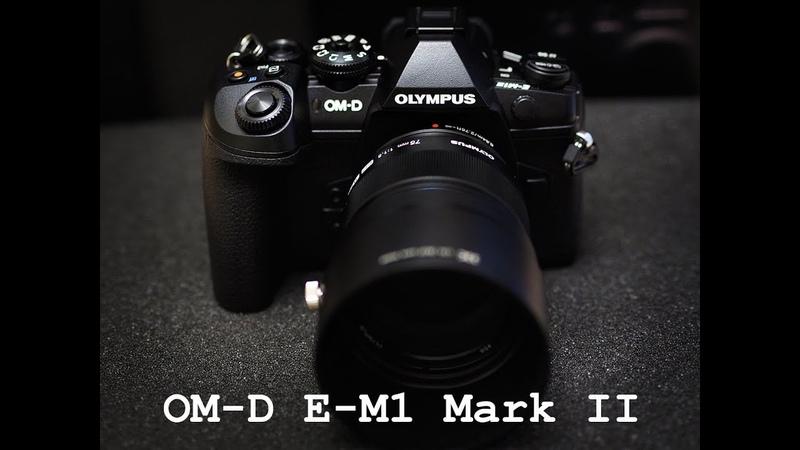 OM-D E-M1 Mark II - Будем тестить
