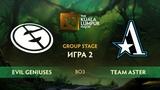 Evil Geniuses vs Team Aster - Game 2, Group B - The Kuala Lumpur Major 2018