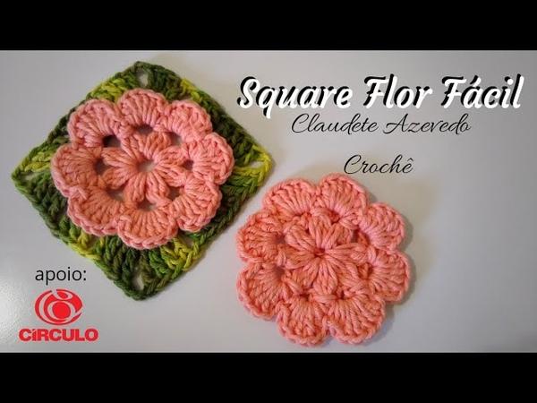 Square Flor Fácil Aula de Crochê por Claudete Azevedo