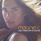 Melanie C альбом I Don't Know How To Love Him
