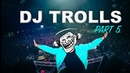 DJs that Trolled the Crowd Part 5