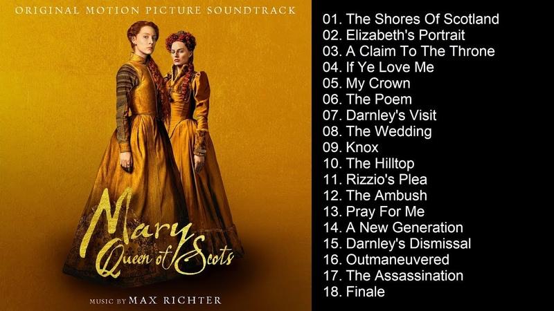 Mary Queen of Scots Original Motion Picture Soundtrack Full Album