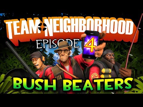 Team Neighborhood Episode 4 Bush Beaters