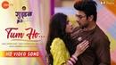 Tum Ho - Full Song HD Video Guddan Tumse Na Ho Payega Zee TV Puneet Dixit Esha Gaur