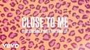 Ellie Goulding, Diplo, Swae Lee - Close To Me (Audio)
