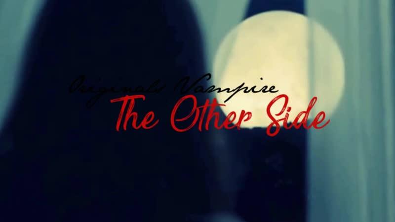 [FanFic] Sigla - Originals Vampire - The Other Side
