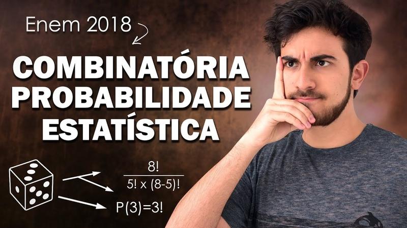 Revisão de PROBABILIDADE, ANÁLISE COMBINATÓRIA e ESTATÍSTICA para o Enem 2018
