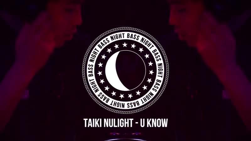 Taiki Nulight - U Know