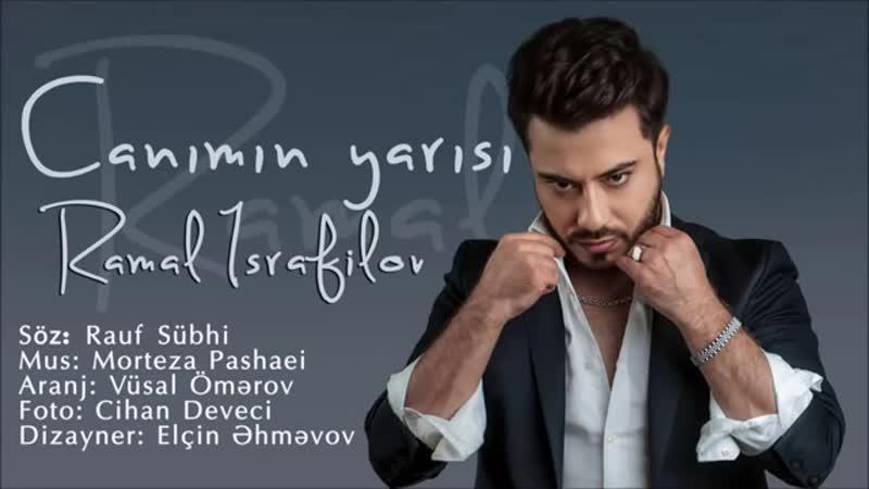 Ramal İsrafilov - Canımın Yarısı (Official Audio)(360P).mp4