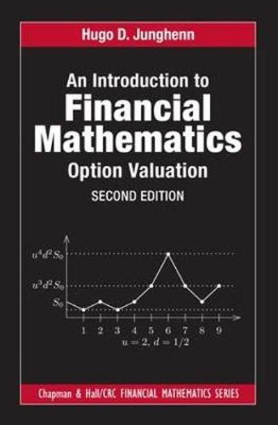 An Introduction to Financial Mathematics: Option Valuation