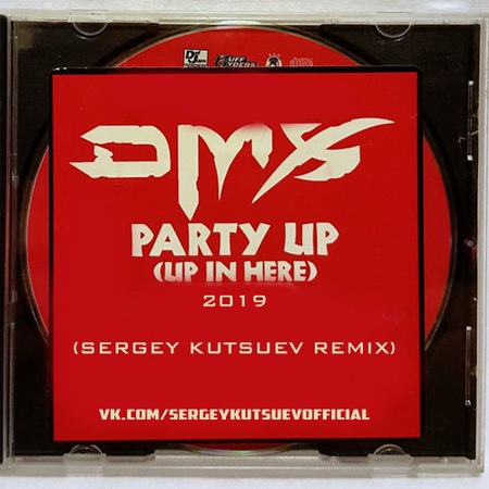 DMX - Party Up (Sergey Kutsuev Remix)