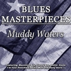 Muddy Waters альбом Blues Masterpieces - Muddy Waters