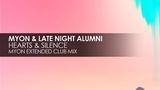 Myon &amp Late Night Alumni - Hearts &amp Silence (Myon Extended Club Mix)